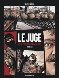 Olivier Berlion - Le Juge - La République assassinée Tome 2 : .