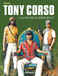 Olivier Berlion - Tony Corso Tome 3 : La fortune de Warren Bullet.
