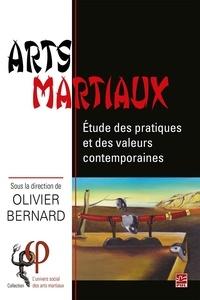 Olivier Bernard - Arts martiaux. Étude des pratiques et des valeurs contemporaines.