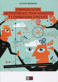 Communication (im)pertinente pour managers et formateurs stressés - Comment passer de la transmission de savoirs à la co-naissance ?.pdf