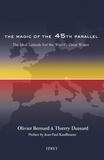 Olivier Bernard et Thierry Dussard - La magie du 45e parallèle, latitude des grands vins du monde - Edition en Anglais.