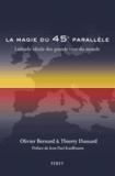 Olivier Bernard et Thierry Dussard - La magie du 45e parallèle - Latitude idéale des grands vins du monde.