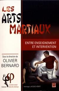 Olivier Bernard - Les arts martiaux : entre enseignement et intervention - Hommage à Jacques Hébert.