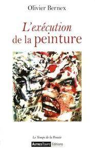 Olivier Bernex - L'exécution de la peinture.