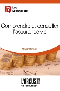 Comprendre et conseiller l'assurance-vie - Olivier Bertaux |