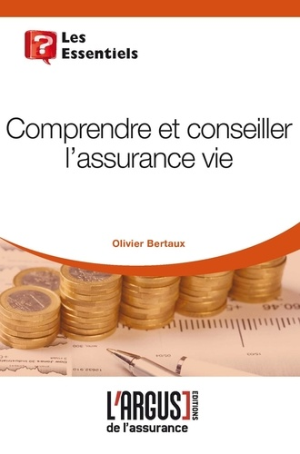 Olivier Bertaux - Comprendre et conseiller l'assurance-vie.
