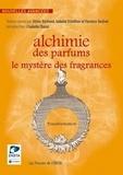 Olivier Bertrand et Isabelle Schaffner - Alchimie des parfums - Le mystère des fragrances.