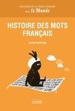 Olivier Bertrand - Histoire des mots français.