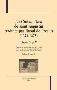 La Cité de Dieu de saint Augustin traduite par Raoul de Presles (1371-1375) - Livres IV et V, édition du manuscrit BnF fr 22912 Volume 1, tome 2.pdf