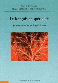 Olivier Bertrand et Danielle Londei - Le français de spécialité - Enjeux culturels et linguistiques.