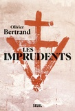 Olivier Bertrand - Les imprudents.