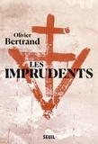 Olivier Bertrand - Les imprudents.