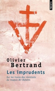 Olivier Bertrand - Les imprudents - Sur les traces des résistants du maquis Bir-Hakeim.