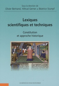 Olivier Bertrand et Hiltrud Gerner - Lexiques scientifiques et techniques - Constitution et approche historique.