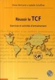 Olivier Bertrand et Isabelle Schaffner - Réussir le TCF - Exercices et activités d'entraînement. 1 CD audio MP3