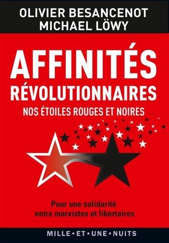Affinités révolutionnaires. Nos étoiles rouges et noires, pour une solidarité entre marxistes et libertaires
