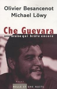 Olivier Besancenot - Che Guevara - Une braise qui brûle encore.