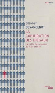 Olivier Besancenot - La conjuration des inégaux - La lutte des classes au XXIe siècle.