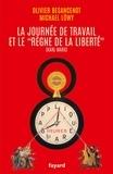 """Olivier Besancenot et Michael Löwy - La journée de travail et le """"règne de la liberté""""."""