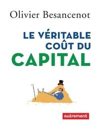 Olivier Besancenot - Le véritable coût du capital.