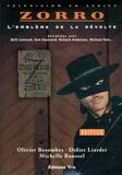 Olivier Besombes et Didier Liardet - Zorro - L'emblème de la révolte.