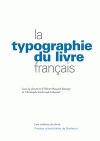 Olivier Bessard-Banquy et Christophe Kechroud-Gibassier - La typographie du livre français.