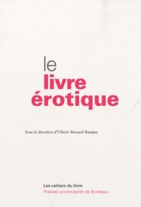 Olivier Bessard-Banquy - Le livre érotique.