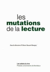 Olivier Bessard-Banquy - Les mutations de la lecture.