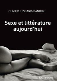Olivier Bessard-Banquy - Sexe et littérature aujourd'hui.