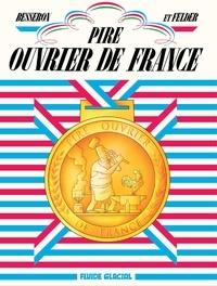 Pire Ouvrier de France - Olivier Besseron, Frédéric Felder - 9782352077305 - 9,99 €