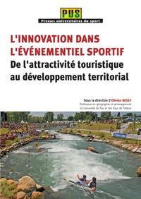 Olivier Bessy - L'innovation dans l'événementiel sportif - De l'attractivité touristique au développement territorial.