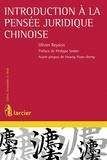 Olivier Beydon - Introduction à la pensée juridique chinoise.