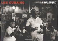 Olivier Beytout et Leonardo Padura - Les Cubains.