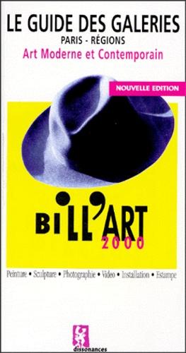 Olivier Billiard - Bill'Art 2000 - Le guide des galeries, art moderne et comteporain, Paris et régions.