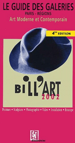 Olivier Billiard - Bill'Art 2002 - Le guide des galeries art moderne et contemporain, Paris-régions.