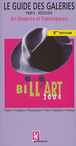 Olivier Billiard - Bill'Art 2004 - Le guide des galeries Art Moderne et Contemporain, Paris-régions.