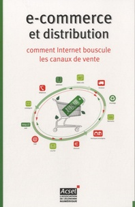 Olivier Bitoun - E-commerce et distribution - Comment Internet bouscule les canaux de vente.