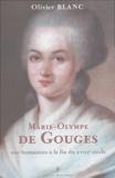 Olivier Blanc - Marie-Olympe de Gouges - Une humaniste à la fin du XVIIIe siècle.