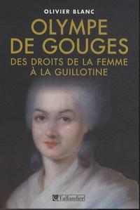 Checkpointfrance.fr Olympe de Gouges : 1748-1793, des droits de la femme à la guillotine Image
