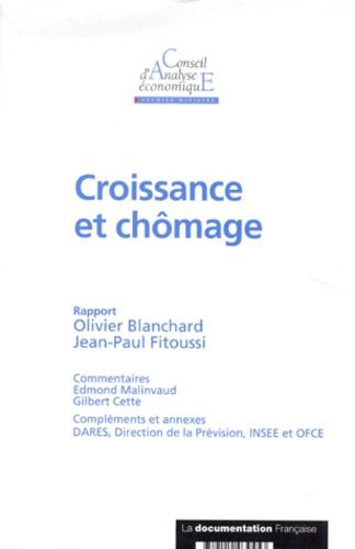 Olivier Blanchard et Jean-Paul Fitoussi - Croissance et chômage.