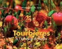 Olivier Blanchard - Tourbières - A l'épreuve du temps.