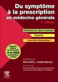 Olivier Blétry et Ibrahim Marroun - Du symptôme à la prescription en médecine générale - Symptômes, diagnostic, thérapeutique.
