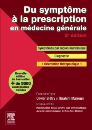 Du symptôme à la prescription en médecine générale. Symptômes, diagnostic, thérapeutique 2e édition