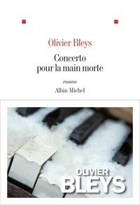 Olivier Bleys et Olivier Bleys - Concerto pour la main morte.