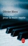 Olivier Bleys - Concerto pour la main morte.