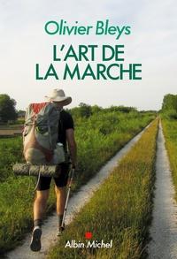 Olivier Bleys - L'art de la marche.