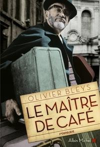Olivier Bleys et Olivier Bleys - Le Maître de café.