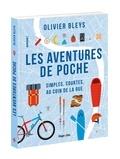Olivier Bleys - Les aventures de poche - Simples, courtes, au coin de la rue.