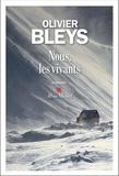 Olivier Bleys - Nous, les vivants.