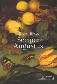 Olivier Bleys - Semper Augustus.